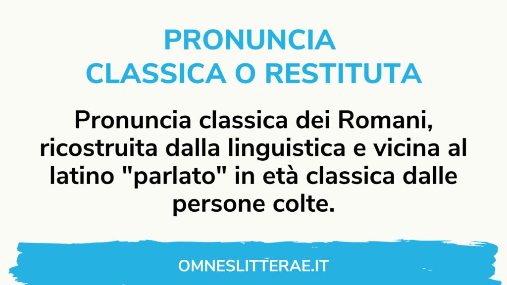 pronuncia latina restituta o classica