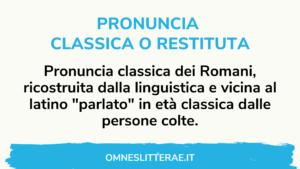 pronuncia classica o restituta latino