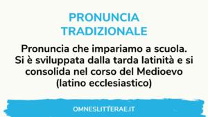 pronuncia latina tradizionale o ecclesiastica